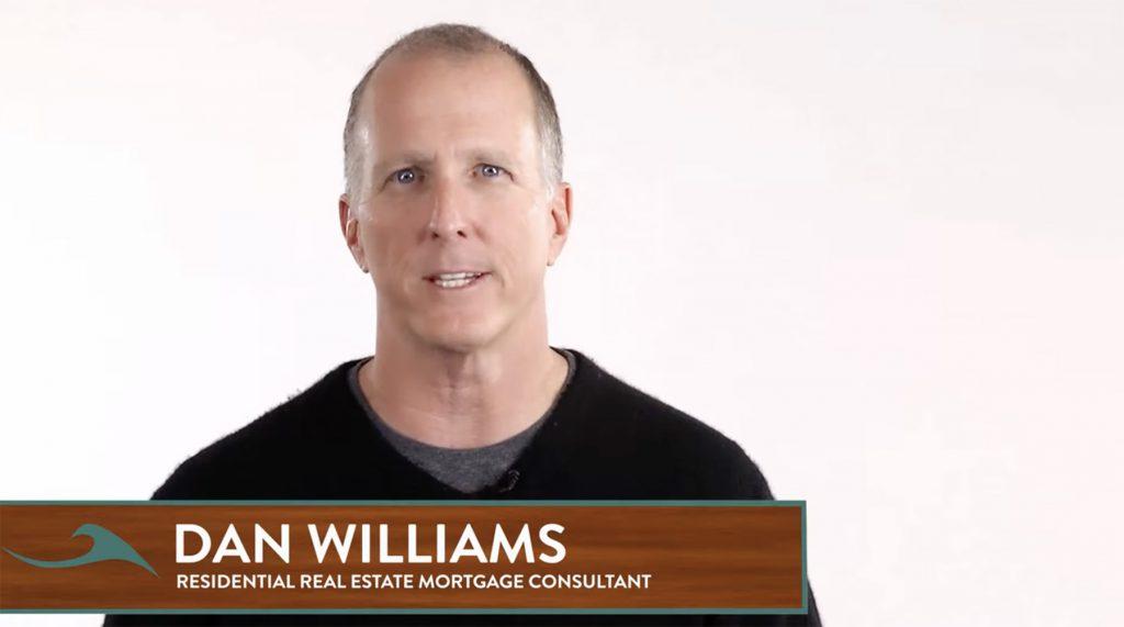 Dan Williams - Residential Real Estate Mortgage Consultant